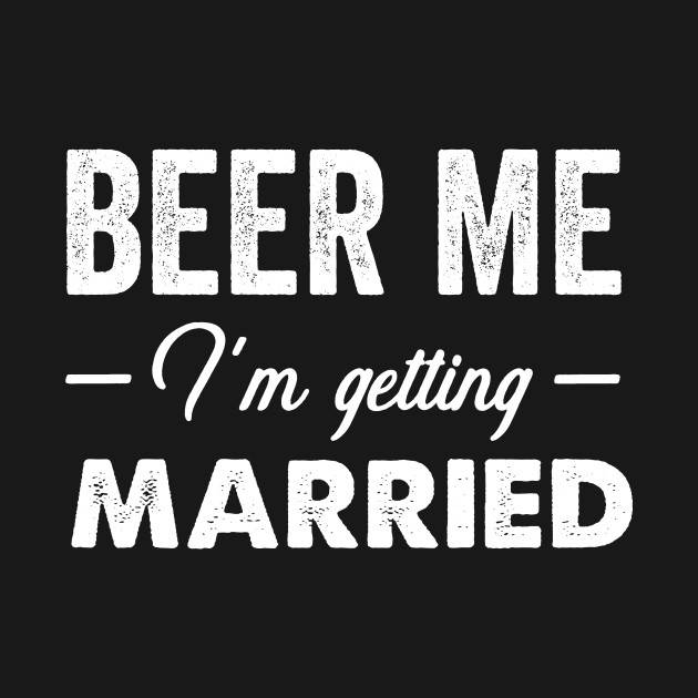 Beer Me I'M Getting Married - Stag Night - Tank Top