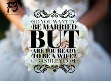 So You Want To Be Married But Are You Ready To Be A Wife